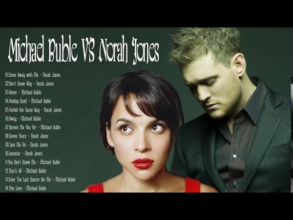 Norah Jones, Michael Buble Greatest Hits - Soul/Jazz Playlist of Spotify