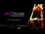 Jazz House DJ Mix 01 by Sergo
