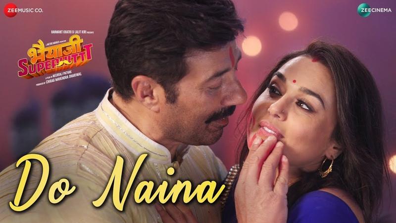 Клип Do Naina к фильму Bhaiaji Superhit - Санни Деол, Прити Зинта