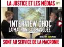 Macron démasqué La justice et les médias à son