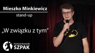 Mieszko Minkiewicz stand-up: