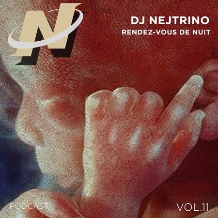 NEJTRINO DJ Rendez Vous de Nuit 011 11 12 18