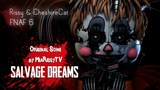 Rissy ft. Cheshire - FNAF6 Song - Salvage Dreams [SFM Music Video]
