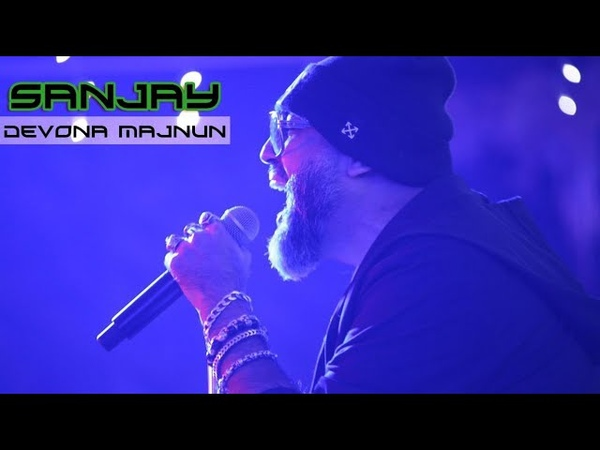 Санджей - Девона Мажнун (Konsert version)