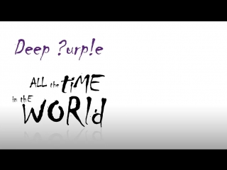 Deep Purple - All The Time in The World.