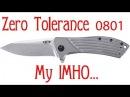 Zero Tolerance 0801. My IMHO.