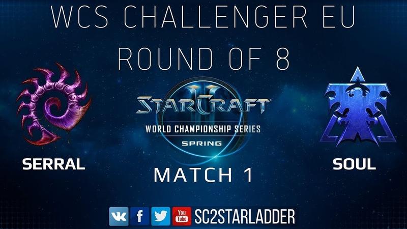 2019 WCS Spring Challenger EU Ro8 Match 1: Serral Z vs souL T