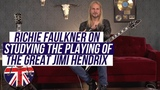 Richie Faulkner - Studying the Playing of the Great Jimi Hendrix