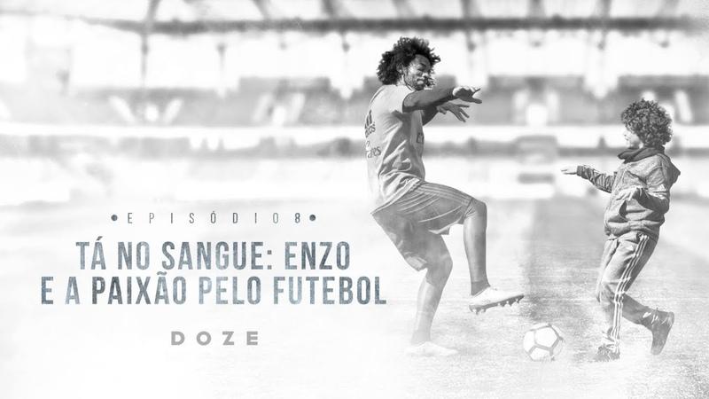 EP08 Tá no Sangue Enzo e a Paixão pelo Futebol DOZE