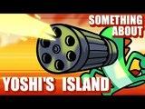 Something About Yoshi's Island ANIMATED (Loud Sound Warning)