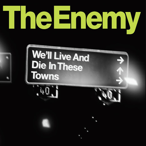 The Enemy альбом We'll Live and Die In These Towns