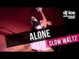 SLOW WALTZ Dj Ice ft Lenna - Alone (Alan Walker Cover)