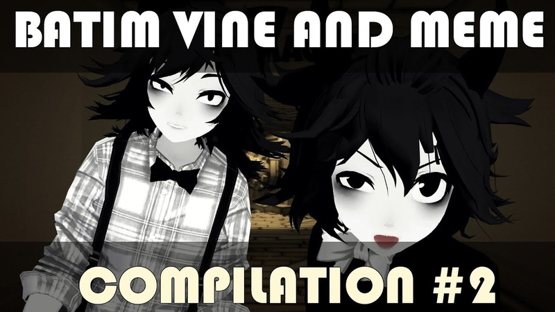 BATIM Vine and MEME compilation 2【MMD】