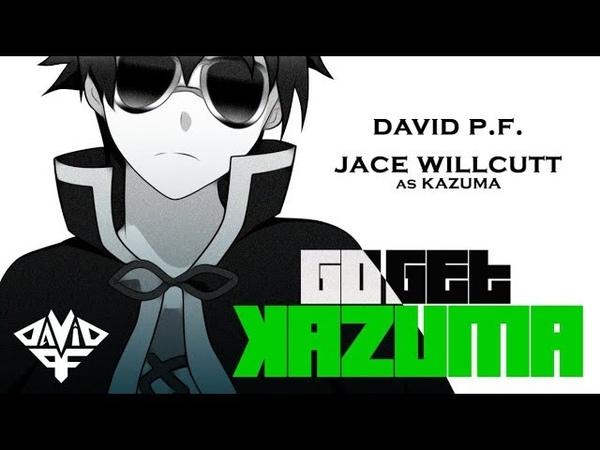 Go Get Kazuma (Kazuma Rap) - David P.F. feat. Jace Willcutt