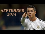 Cristiano Ronaldo ● September 2014 ● Monthly Review ||HD||