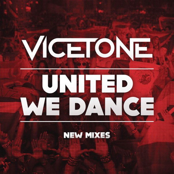 Vicetone  – United We Dance (Vicetone Edit)