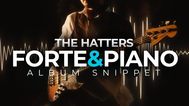 THE HATTERS - FORTEPIANO (Album Snippet)