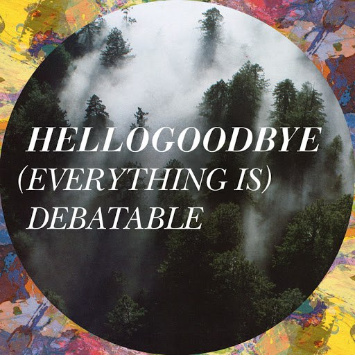 Hellogoodbye альбом (Everything Is) Debatable
