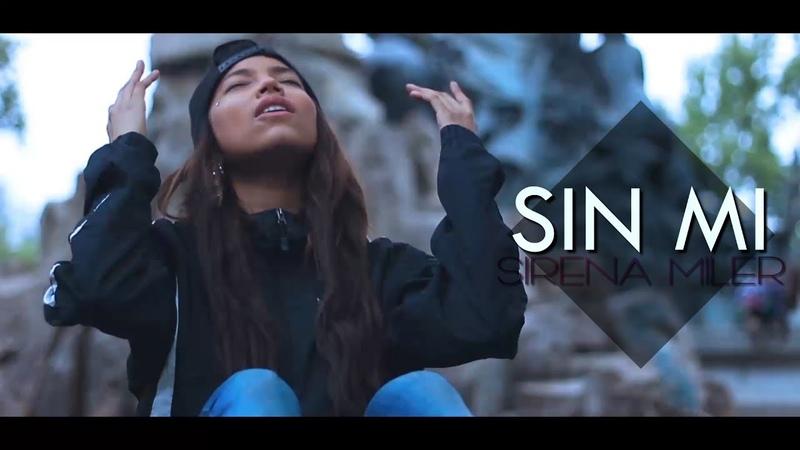 Sirena Miler - Sin Mi (Video Oficial)