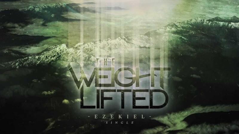 The Weight Lifted | Ezekiel