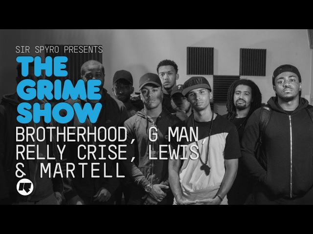 Grime Show: Brotherhood, Relly Crise, G Man, Lewis Martell