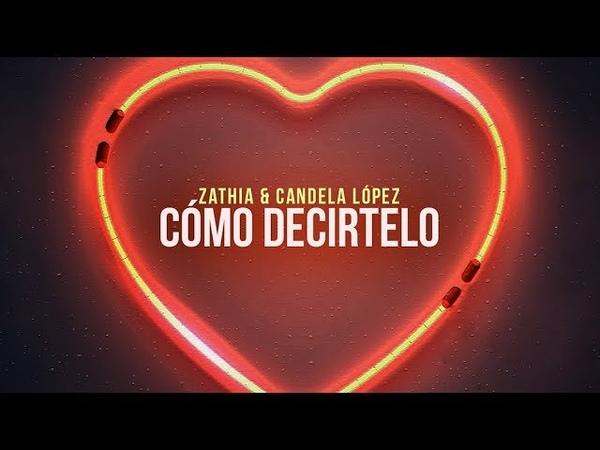 Zathia x Candela López | Cómo Decirtelo 💕 ( Video Lyric )