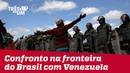 Confronto na fronteira entre Brasil e Venezuela mata duas pessoas e deixa dezenas feridas