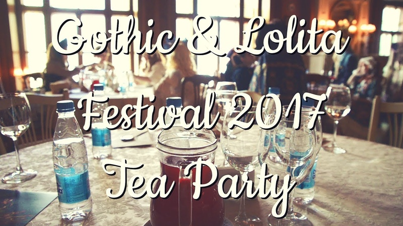 Gothic Lolita Festival 2017 Tea Party | Evil Sasha