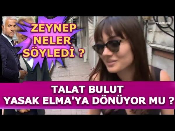 Yasak Elma Zeynep, Talat Bulutun Diziye Dönüp Dönmeyeceği Hakkında Neler Söyledi