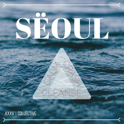 Seoul альбом Calm, Crash, Cleanse