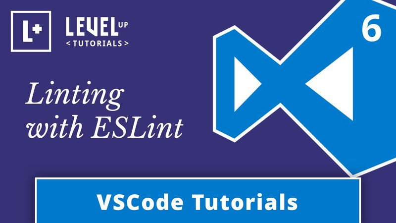 VSCode Tutorials 6 - Linting with ESLint