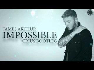 James Arthur - Impossible (Crius Bootleg)