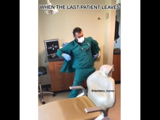 when last patient leave the clinic :D :D