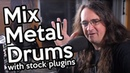 How to Mix Metal Drums With Stock Plugins