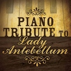 Piano Tribute Players альбом Lady Antebellum Piano Tribute