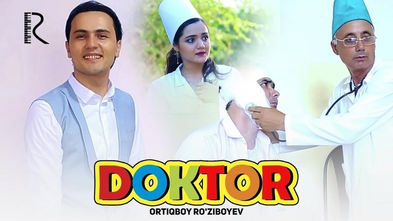 Ortiqboy Ro'ziboyev - Doktor | Ортикбой Рузибоев - Доктор