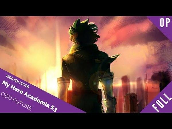 「English Cover」My Hero Academia OP 4 ODD FUTURE FULL VER. 『僕のヒーローアカデミア』【Sam Luff】- Studio Yuraki