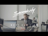 Secondcity feat. Ali Love - What Can I Do (Official Video)