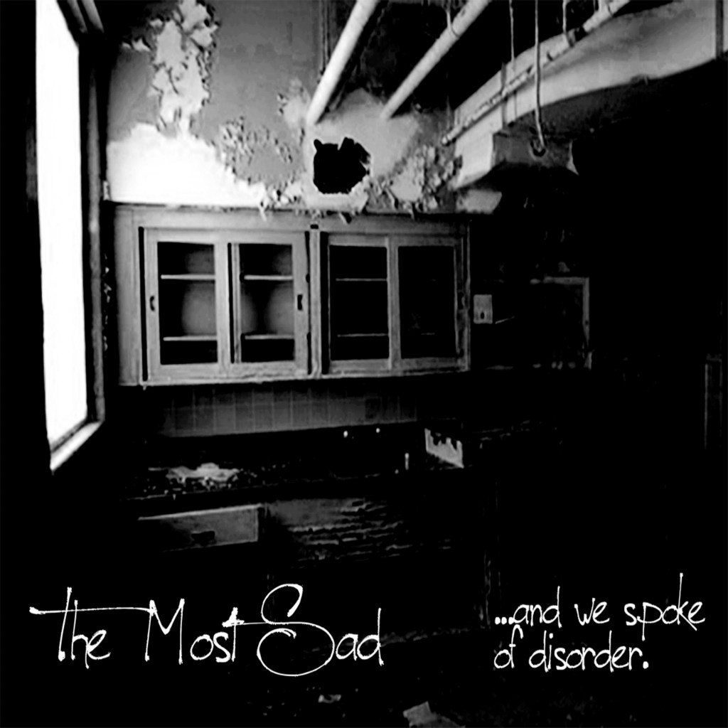 The Most Sad - ... And We Spoke of Disorder [EP] (2012)