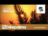 Nebu Mitte feat. Jaselle - With You (Ian Tosel Remix) - D
