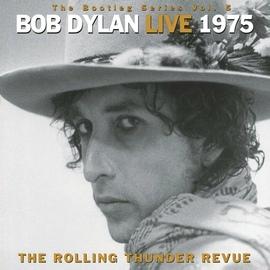 Bob Dylan альбом The Bootleg Series, Vol. 5 - Bob Dylan Live 1975: The Rolling Thunder Revue