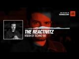 @the_reactivitz - Vision Of Techno 067 #Periscope #Techno #music