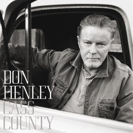 Don Henley альбом Cass County