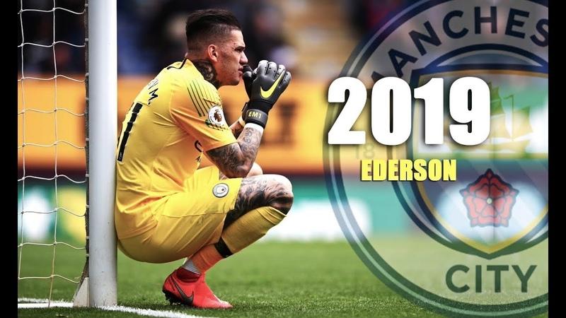 Ederson Moraes 2019 ► I'm a Сhampion - Crazy Saves Show Assists- HD