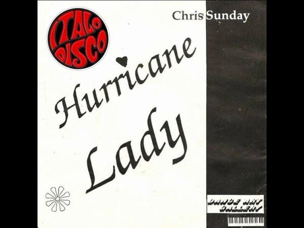 Chris Sunday - Hurricane Lady (Very Rare Italo Disco)