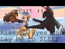 Kiss My Eyes And Lay Me To Sleep Part 11