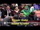 Vuqar Seda - Adam Icinde qalmaqal