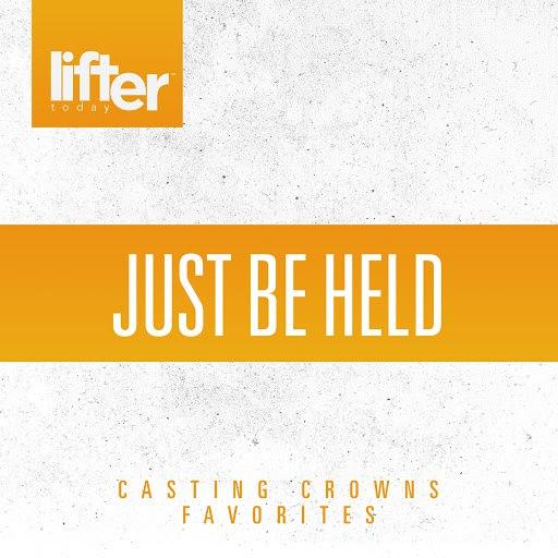 Casting Crowns альбом Just be Held: Casting Crowns Favorites