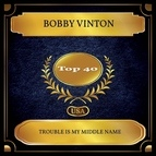 Bobby Vinton альбом Trouble Is My Middle Name