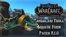 Zandalari Troll Druid Aquatic Form Allied Race Tides of Vengeance
